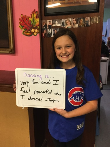 """…very fun and I feel powerful when I dance."" -Teagan"