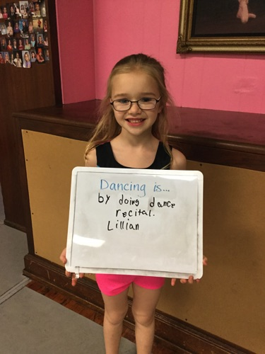 """…by doing dance recital."" -Lillian"