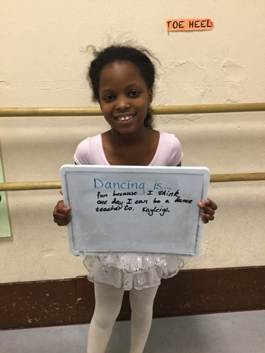 """…fun because I think one day I can be a dance teacher too."" -Kayleigh"